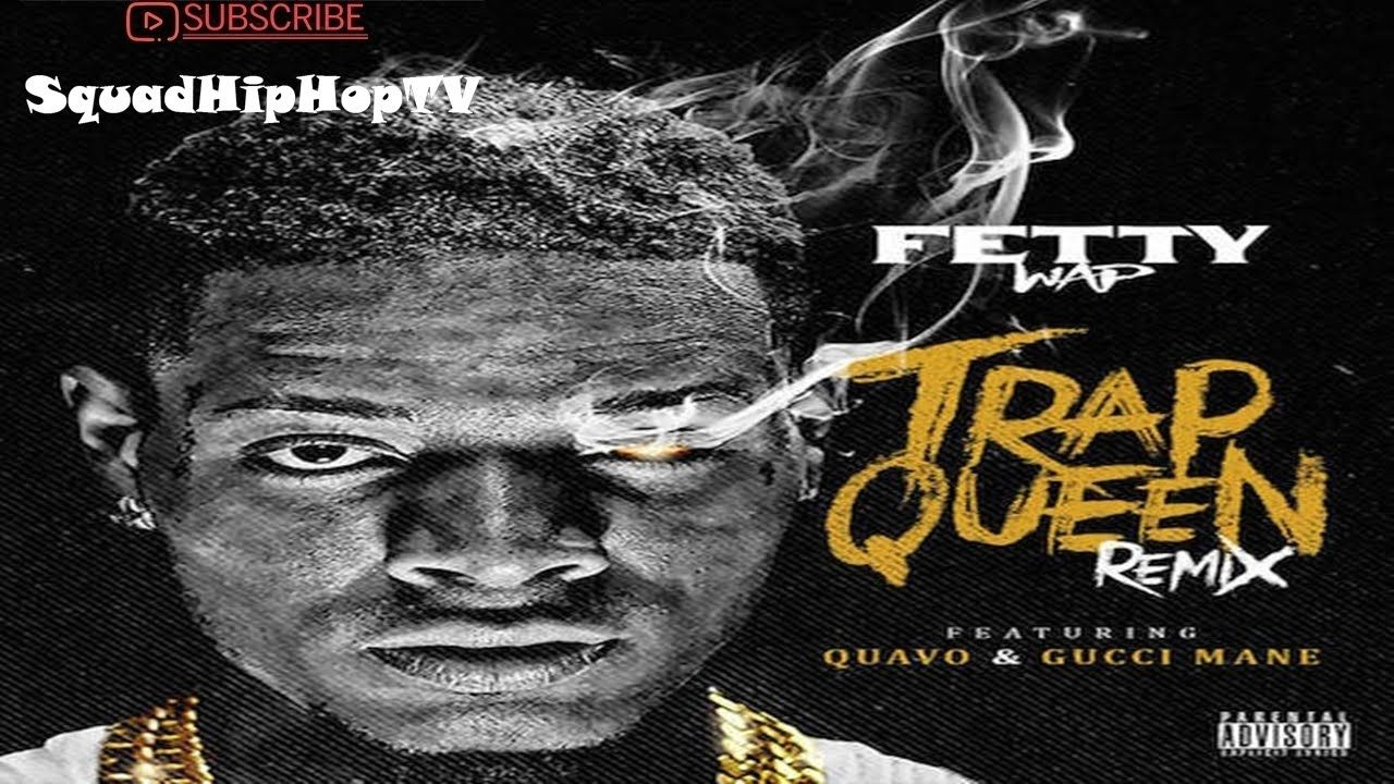 Fetty Wap Trap Queen (Remix) ft. Gucci Mane & Quavo