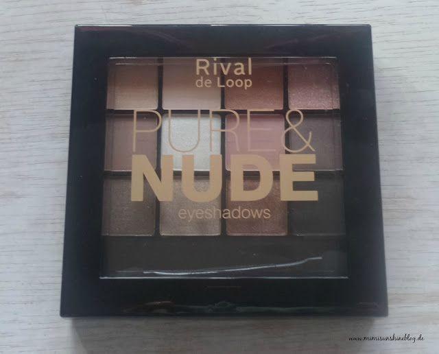 Mimi Sunshine Blog: NEW In Mini-Review: Rival de Loop Lidschattenpalette aus der Pure & Nude LE