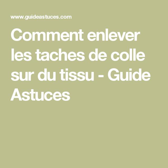 Comment Enlever Les Taches De Colle Sur Du Tissu Nettoyant Tissu