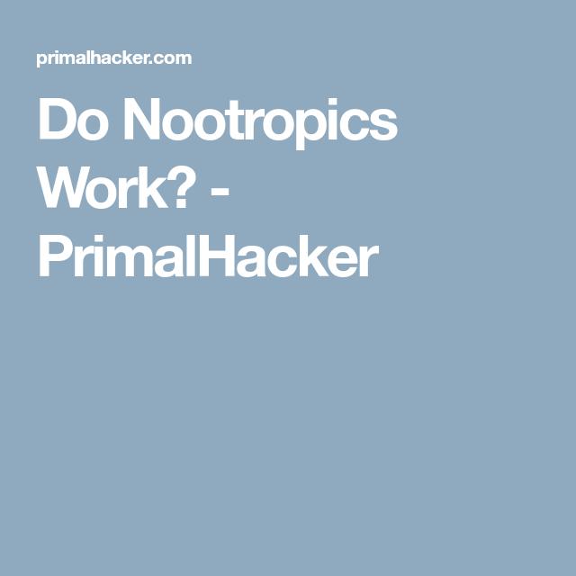 Do Nootropics Work Nootropics