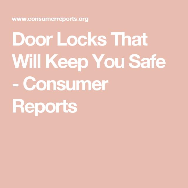 Best And Worst Door Locks From Consumer Reports Tests Door Locks Locks Consumer Reports