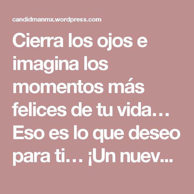 Cierra Los Ojos E Imagina Los Momentos Más Felices De Tu