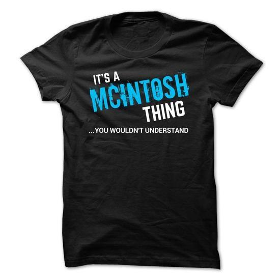 SPECIAL - It a MCINTOSH thing - #shirt prints #sweatshirt for girls. GUARANTEE => https://www.sunfrog.com/Names/SPECIAL--It-a-MCINTOSH-thing.html?68278