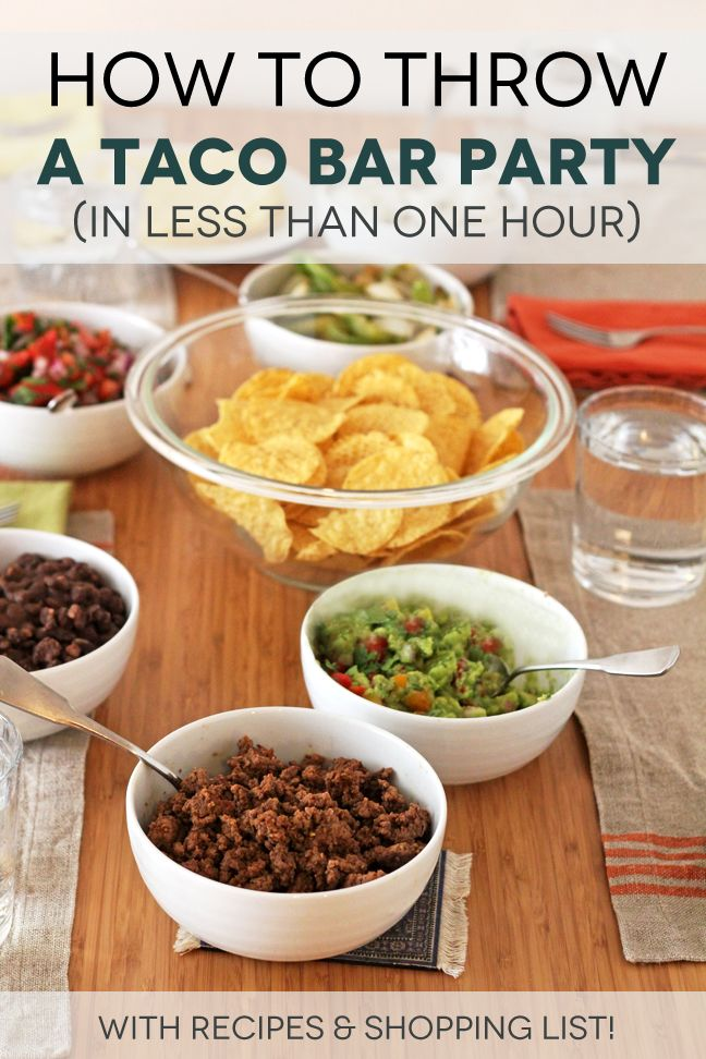 How to throw a taco bar party in less than one hour for Bar food ideas recipes