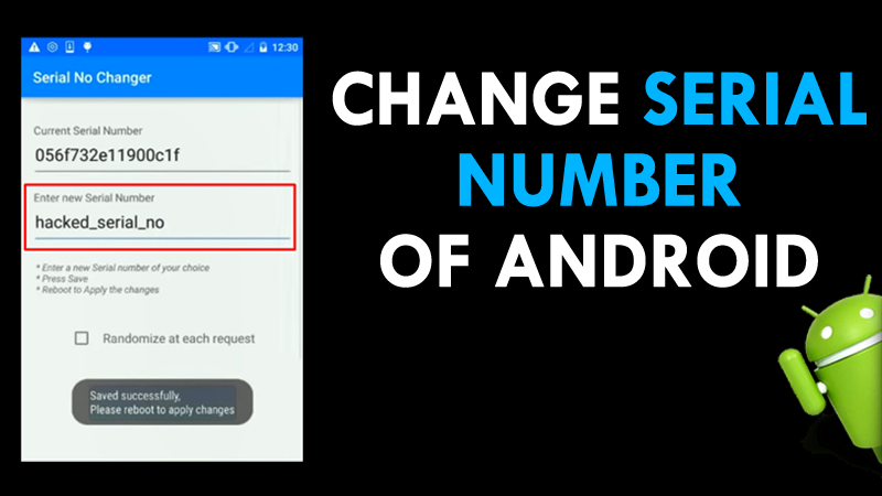 Change Serial number on your android mobile to hide its