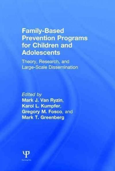 Family-based Prevention Programs for Children and Adolescents: Theory, Research, and Large-scale Dissemination