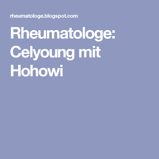 Rheumatologe: Celyoung mit Hohowi