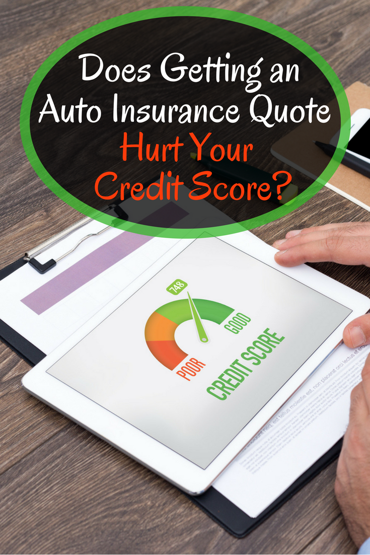Does Getting An Auto Insurance Quote Hurt Your Credit Score