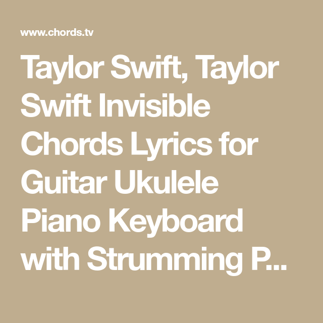 Taylor Swift Taylor Swift Invisible Chords Lyrics For Guitar Ukulele Piano Keyboard With Strumming Taylor Swift Speak Now Taylor Swift Taylor Swift Dear John