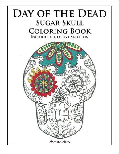 Day Of The Dead Sugar Skull Coloring Book Amazon Co Uk Monika Mira