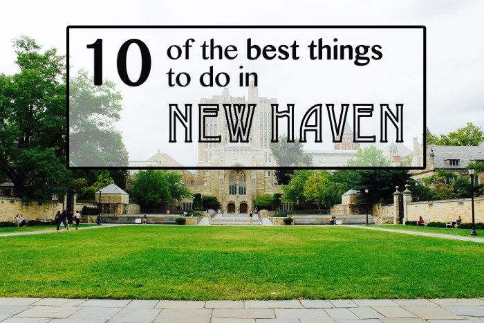 Top Ten Things To Do In New Haven Connecticut Usa East