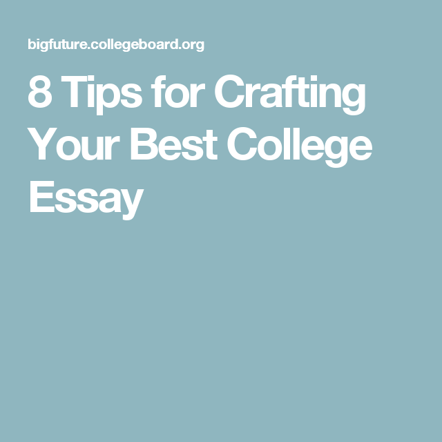 Tips For Crafting Your Best College Essay  College Entrance