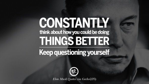 Home Quora Good Quotes Quotes Elon Musk Quotes Business Quotes
