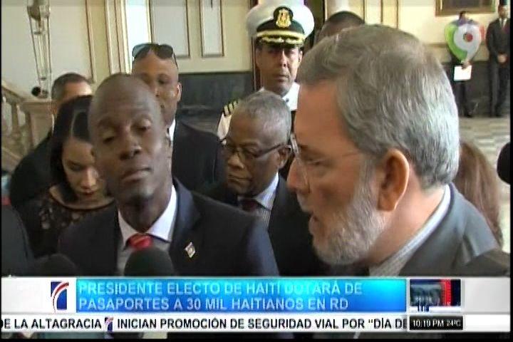 Presidente Electo De Haití Dotará De Pasaportes A 30 Mil Haitianos En RD