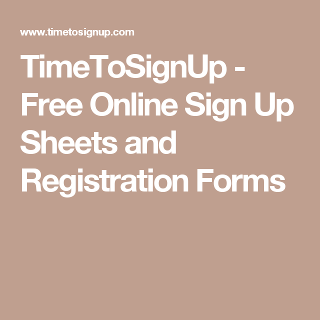 timetosignup free online sign up sheets and registration forms