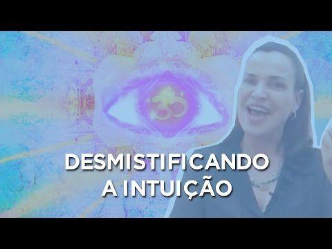 Intuição: O Que É E Como Ativar A Intuição - YouTube