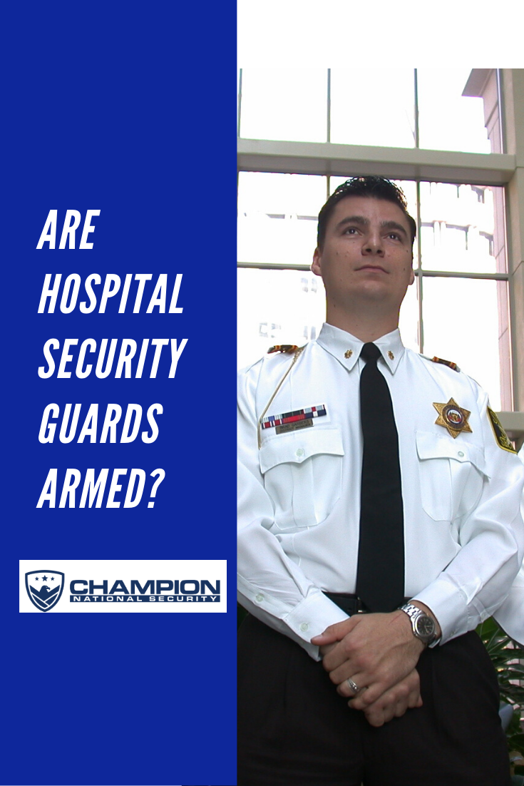 Are Hospital Security Guards Important Champion National Security Inc Security Guard Guard Hospital