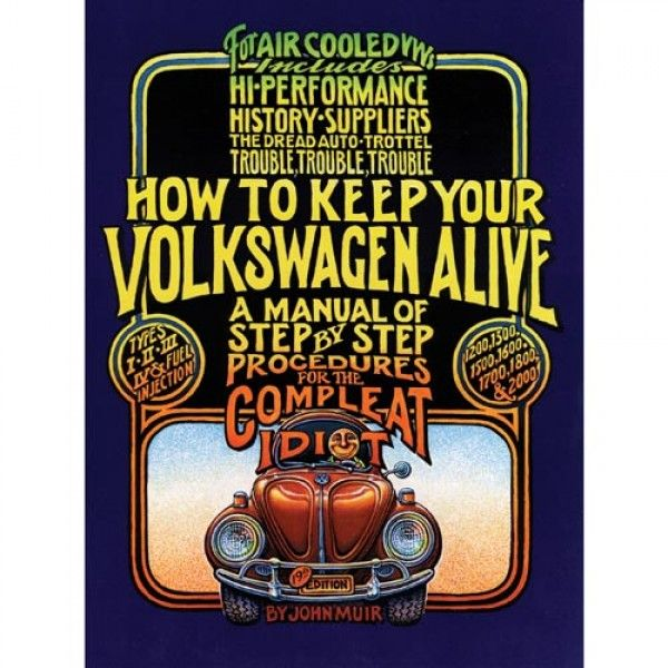 How To Keep Your Vw Alive  For The Complete Idiot Book