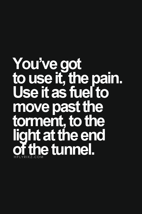 Use The Grief And The Pain And The Anger To Get Through It And Let