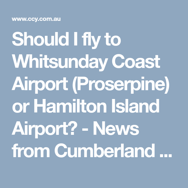 Should I fly to Whitsunday Coast Airport (Proserpine) or
