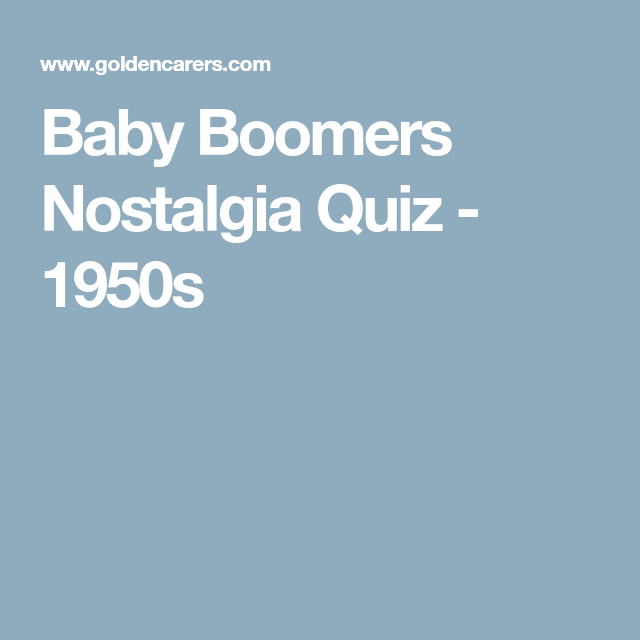 Baby Boomers Nostalgia Quiz - 1950s | 50's Games | Nostalgia