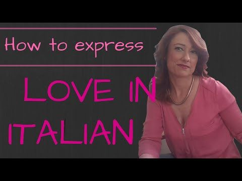 Lessons in Italian: How to express LOVE ! | Learn Italian With Me