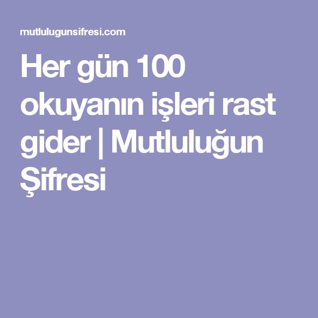 Her Gun 100 Okuyanin Isleri Rast Gider Mutlulugun Sifresi Allah Dua Quotes