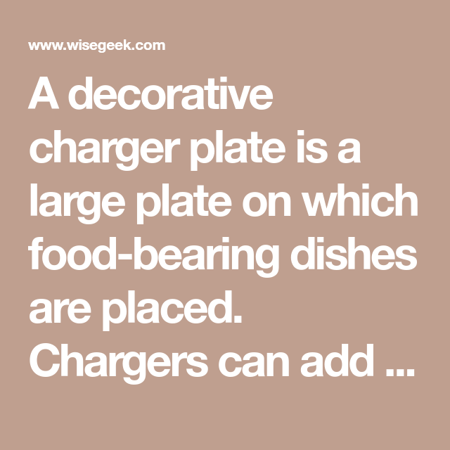 A decorative charger plate is a large plate on which food-bearing dishes are placed  sc 1 st  Pinterest & A decorative charger plate is a large plate on which food-bearing ...