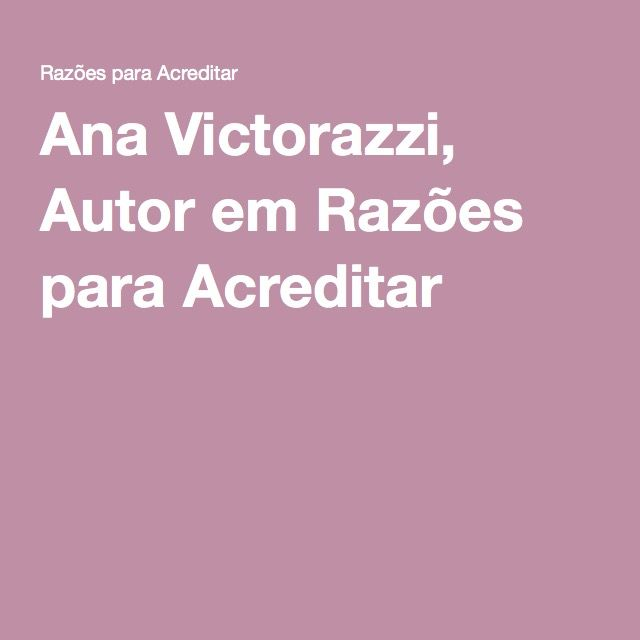 Ana Victorazzi, Autor em Razões para Acreditar
