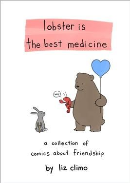 Lobster Is the Best Medicine: A Collection of Comics About Friendship - 圖文漫畫   誠品網路書店