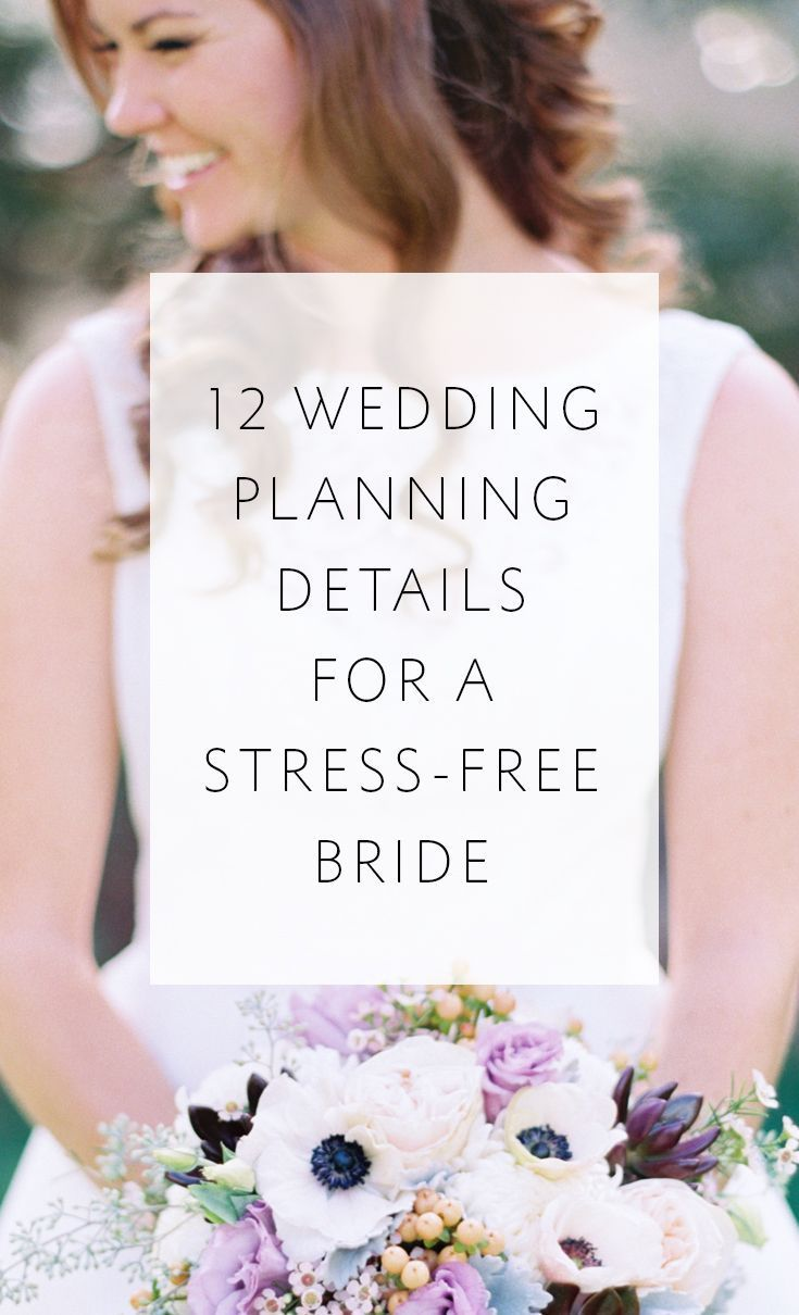 12 Wedding Planning Details For A Stress Free Bride Pinterest Weddings And Stuff
