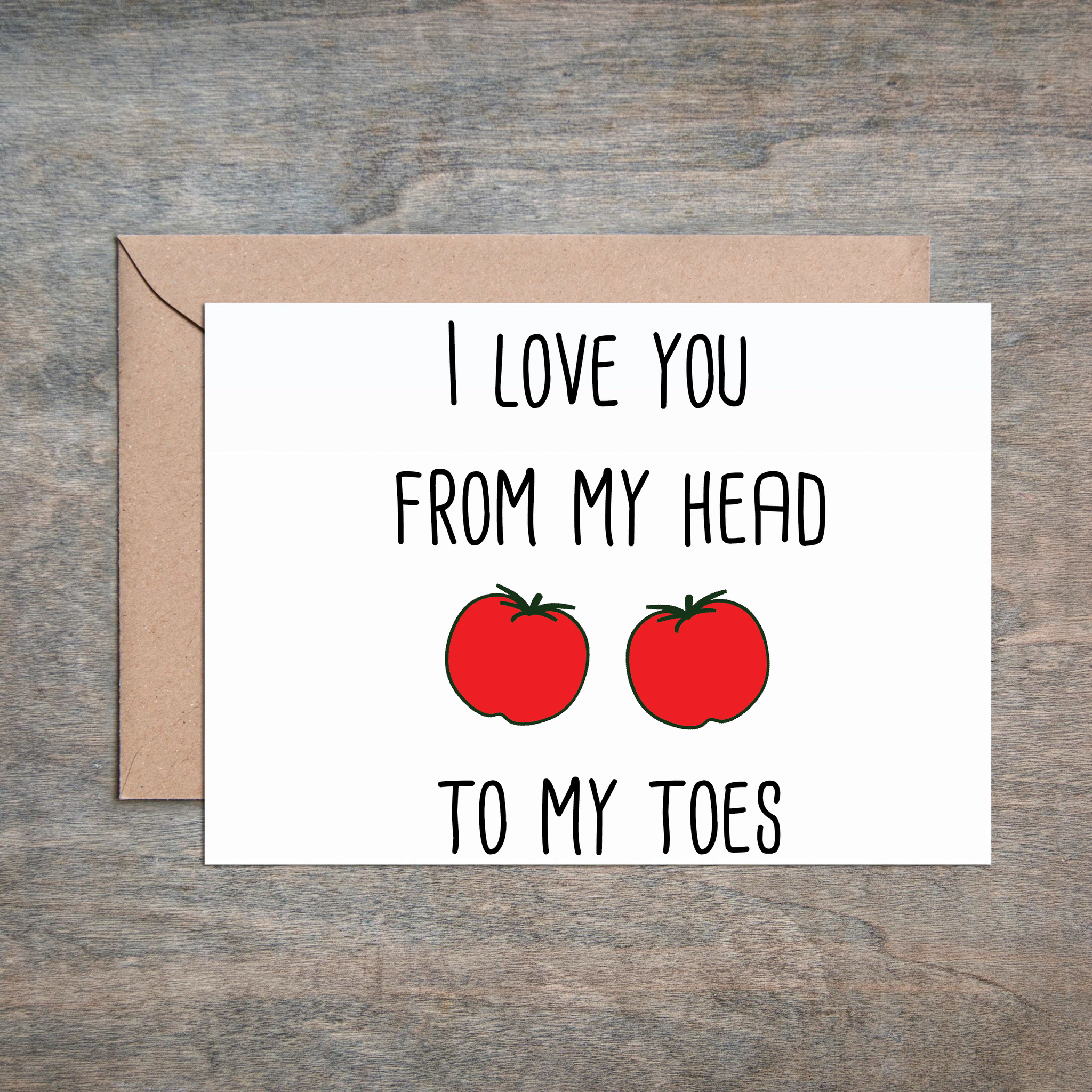 I Love You From My Head to My Toes Tomatoes Funny Anniversary Card