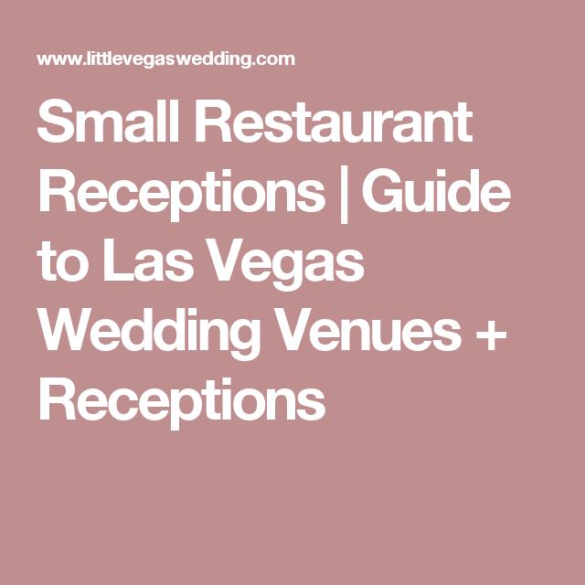 Small Restaurant Receptions   Guide to Las Vegas Wedding Venues + Receptions