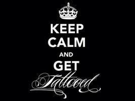 Keep Calm & Get Tattooed