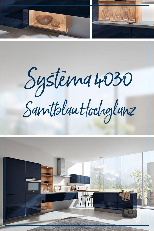 Blaue Kuche Als Edler Blickfang So Gediegen Kocht Es Sich In Der Systema 4030 In Samtblau Hochglanz Einbaukuche Kuche Quelle Design