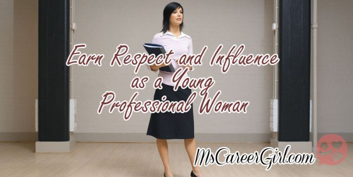 Earn More respect as a Young Professional Woman Professional women