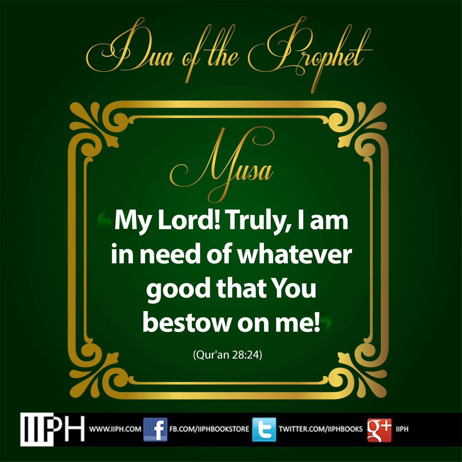 Dua Of Prophet Moosa As رب اني لما انزلت الي من خير فقير My Lord Truly I Am In Need Of Whatever Good That You Bestow On Me Islam Islamic Dua