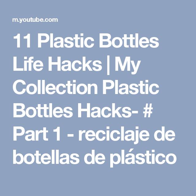 11 Plastic Bottles Life Hacks   My Collection Plastic Bottles Hacks-  # Part  1 - reciclaje de botellas de plástico