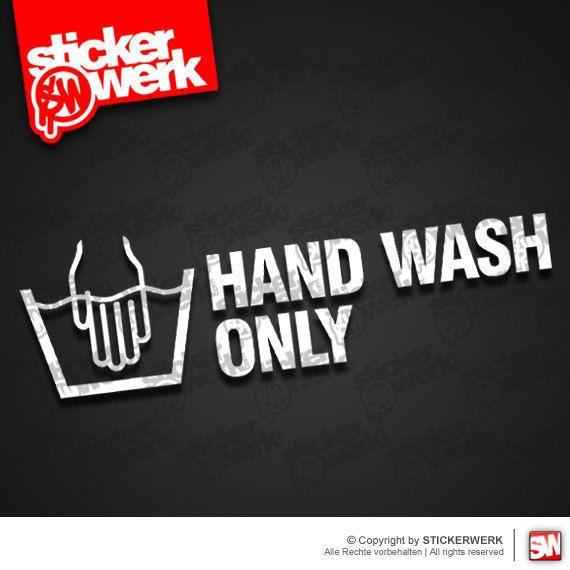 0132  |  Aufkleber HAND WASH ONLY  |  Sticker Scene Tuning Handwash Handwäsche