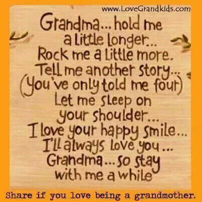 Grandma enjoy them while you have them   I miss mine so much