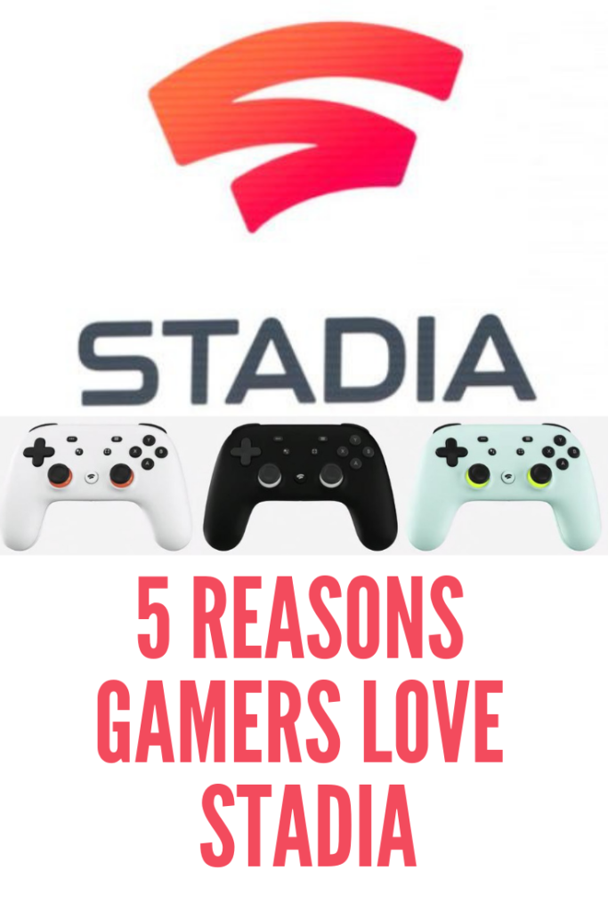 5 Reasons Gamers Love Stadia Google Stadia is a video