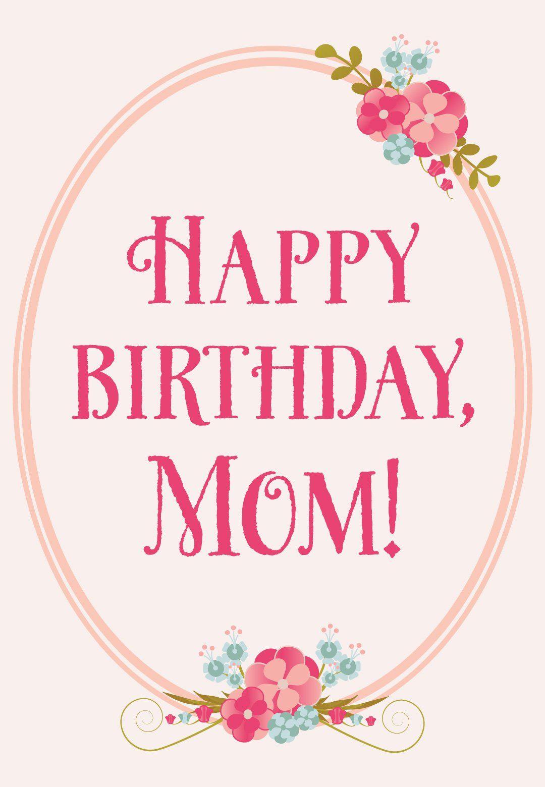 Floral Birthday for Mom Free Printable Birthday Card