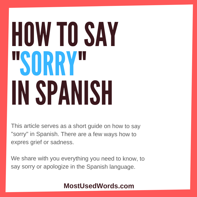 The Many Ways To Say Sorry In Spanish Ways To Say Sorry Say Sorry Sayings