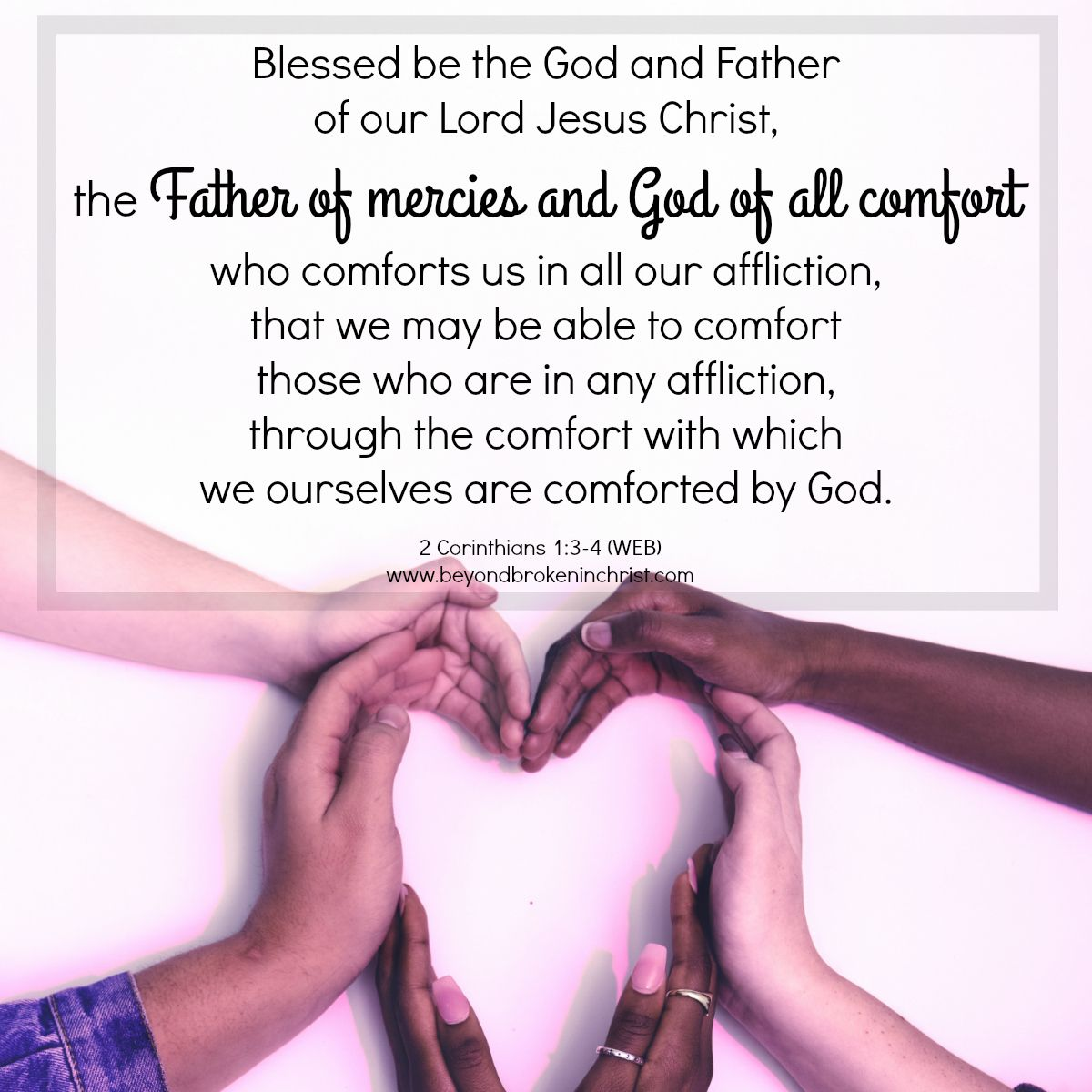 2 Corinthians 1 3 4 God Of All Comfort With Images Lord Jesus