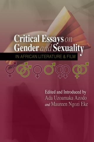 English Reflective Essay Example Gender And Sexuality In African Literature And Film Edited By Ada Uzoamaka  Azodo And Maureen Eke  The Editors And Eminent Contributing Scholars To  This  The Kite Runner Essay Thesis also English Essays For Kids Critical Essays On Gender And Sexuality In African Literature And  Business Management Essays