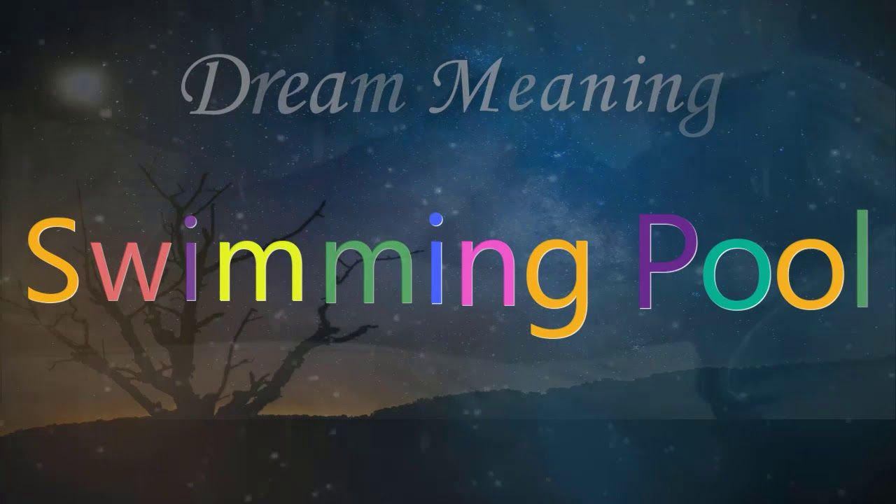 Dream About Swimming Pool Dream Meanings Dream Interpretations Dream Meanings Dream Interpretation Swimming Pools