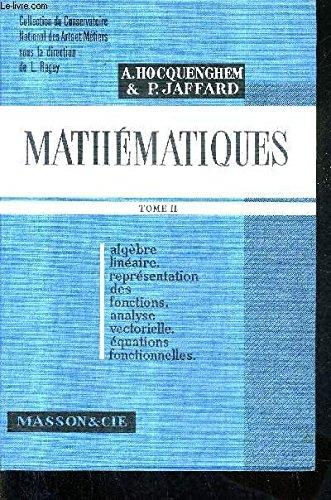 Mathemtiques Tome 2 Algebre Lineaire Representation Des Fonctions Analyse Vectorielle Equatiens Fonctionnell Algebre Mathematiques College Algebre Lineaire