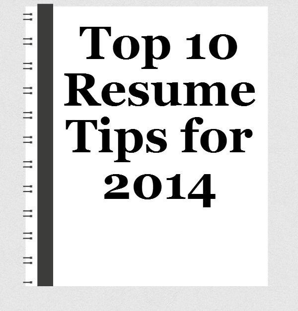 Top 10 Resume Tips for 2014 Resume Tips Pinterest