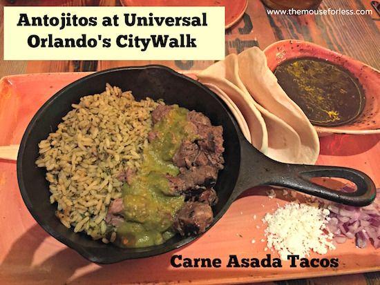 Carne Asada Tacos At Antojitos Authentic Mexican Restaurant Universal Citywalk Universaldining Universalorlando