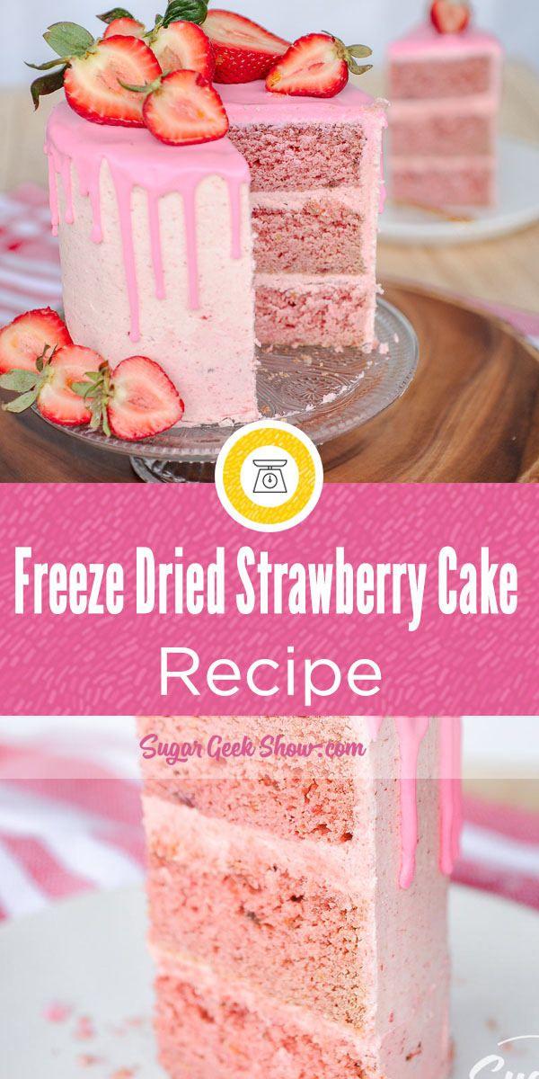 Feeze dried strawberry cake recipe from scratch | Sugar Geek Show
